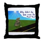 Why didn't the egg 1rst Throw Pillow