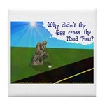 Why didn't the egg 1rst Tile Coaster