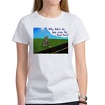 Why didn't the egg 1rst Women's T-Shirt