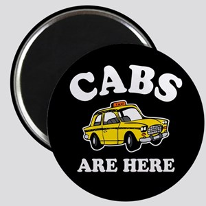 Cabs Are Here Magnet