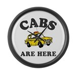 Cabs Are Here Large Wall Clock