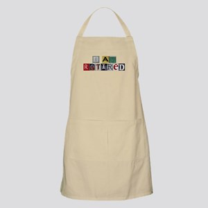 I am retired Apron
