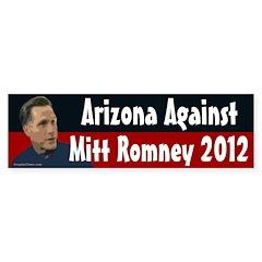Arizona Against Mitt Romney 2012 bumper sticker