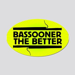 Bassooner the Better (h) 22x14 Oval Wall Peel