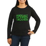 Genetically Modified Organism Women's Long Sleeve