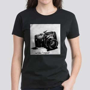 and then I snapped! Women's Dark T-Shirt