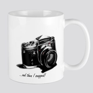and then I snapped! Mug