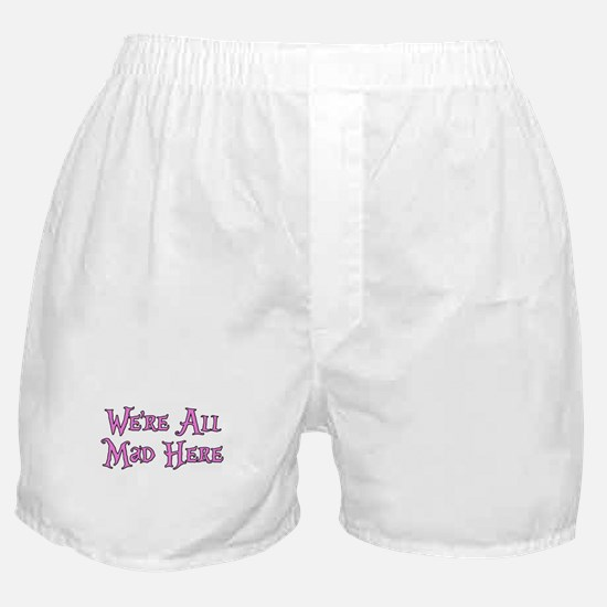 We're All Mad Here Alice Boxer Shorts