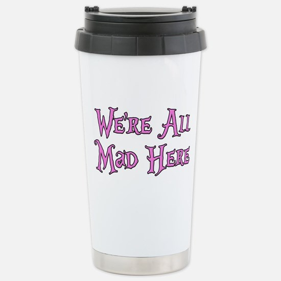 We're All Mad Here Alice Stainless Steel Travel Mu