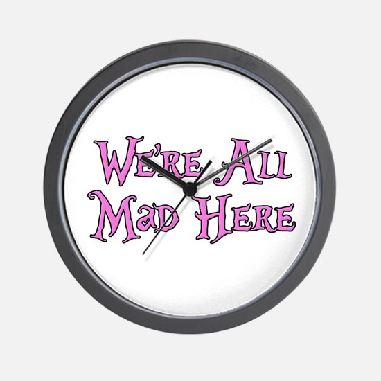 We're All Mad Here Alice Wall Clock