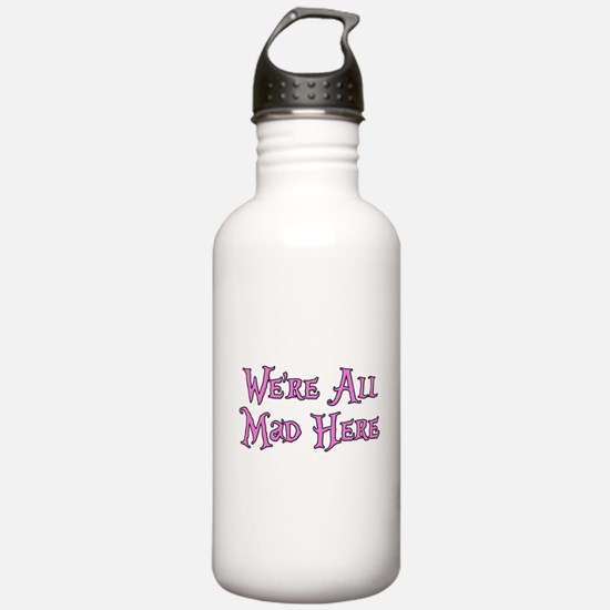 We're All Mad Here Alice Water Bottle