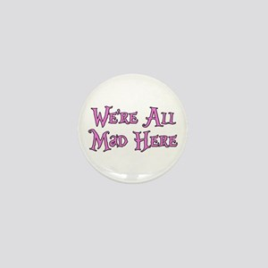 We're All Mad Here Alice Mini Button