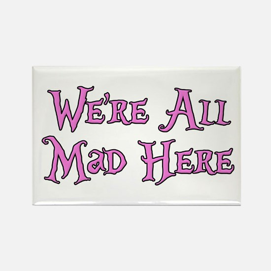 We're All Mad Here Alice Rectangle Magnet