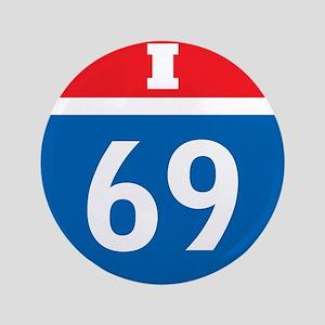 """Interstate 69 I-69 3.5"""" Button"""