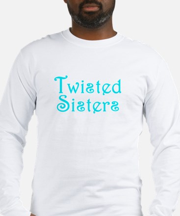 Twisted Sisters Long Sleeve T-Shirt