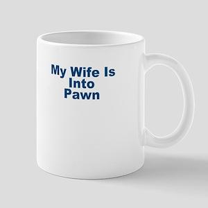 My Wife Is Into Pawn Mug