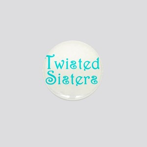 Twisted Sisters Mini Button