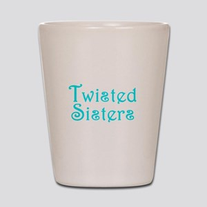 Twisted Sisters Shot Glass