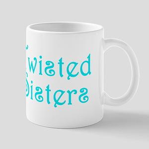 Twisted Sisters Mugs