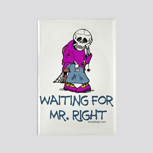 Waiting for Mr.Right Rectangle Magnet