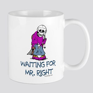 Waiting for Mr.Right Mug
