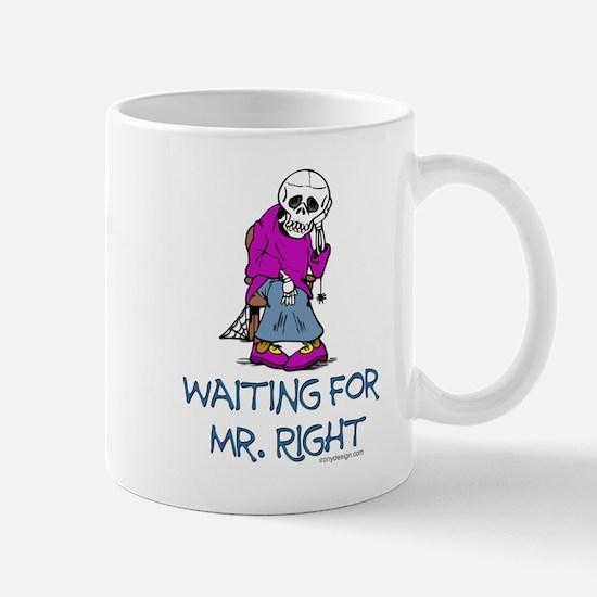 Waiting for Mr.Right Mug