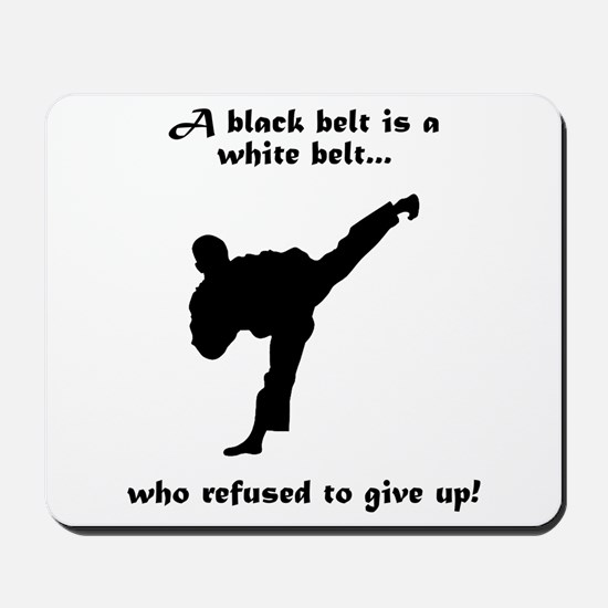 Black Belt Refusal Mousepad