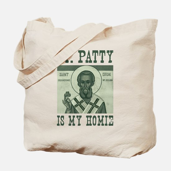 St. Patty is my Homie Tote Bag