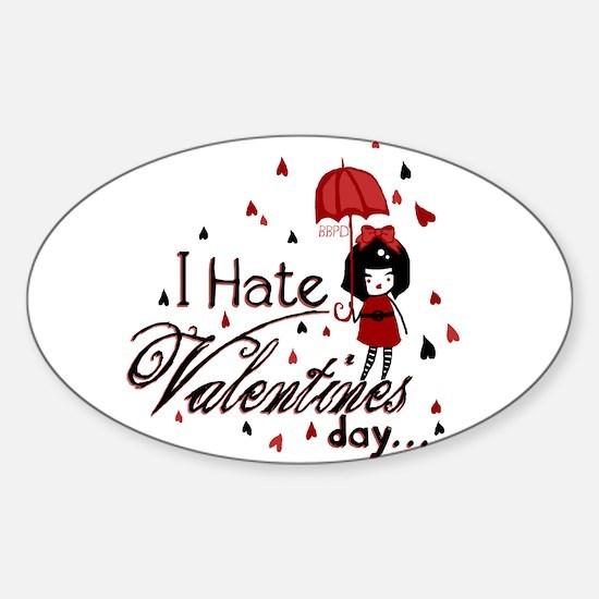 I Hate Valentine's Sticker (Oval)