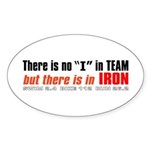 """""""There's no I in TEAM"""" Oval Sticker"""