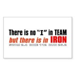 """""""There's no I in TEAM"""" Rectangle Sticker"""