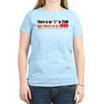 """""""There's no I in TEAM"""" Women's Pink T-Shirt"""