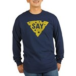 Say Cheese! Long Sleeve Dark T-Shirt