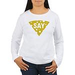 Say Cheese! Women's Long Sleeve T-Shirt