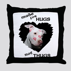 Made for Hugs, Not Thugs Throw Pillow