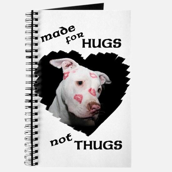 Made for Hugs, Not Thugs Journal