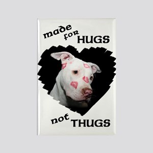 Made for Hugs, Not Thugs Rectangle Magnet