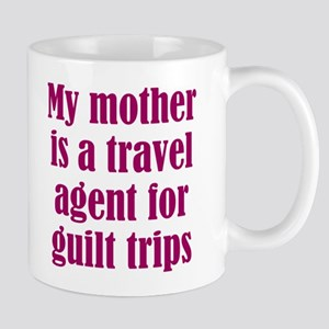 Mothers and Guilt Trips Mug