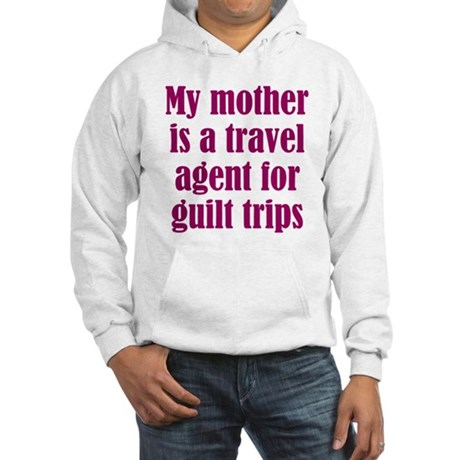 Mothers and Guilt Trips Hooded Sweatshirt