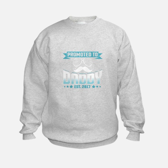 Promoted To Daddy Est. 2017 Sweatshirt