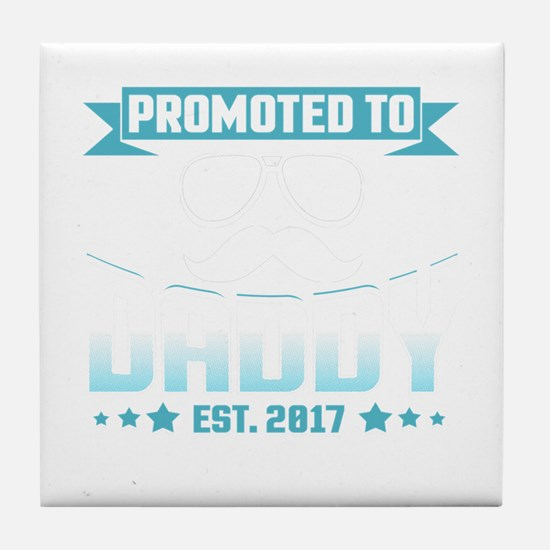 Promoted To Daddy Est. 2017 Tile Coaster
