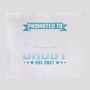 Promoted To Daddy Est. 2017 Throw Blanket