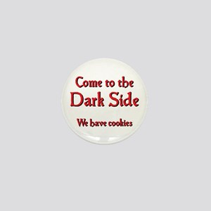 Come to the Dark Side Mini Button