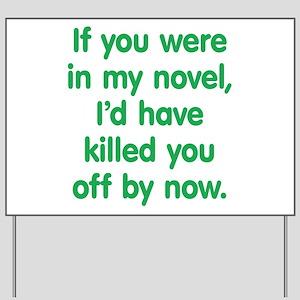In My Novel - Writer Yard Sign