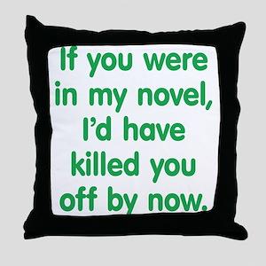 In My Novel - Writer Throw Pillow