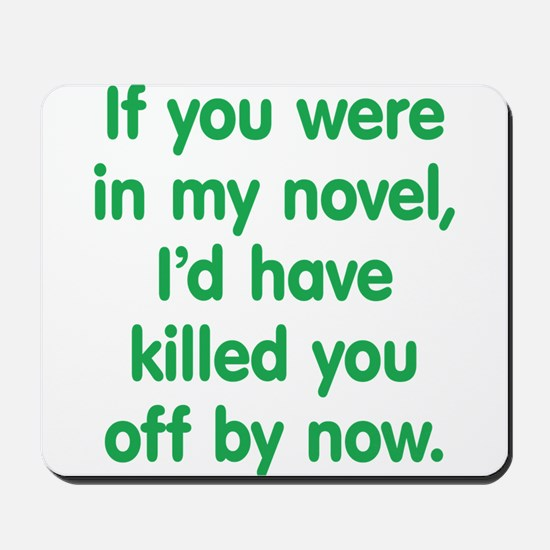 In My Novel - Writer Mousepad