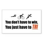 """""""You don't have to win..."""" Rectangle Sticker"""