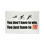 """""""You don't have to win..."""" Rectangle Magnet (10 pa"""