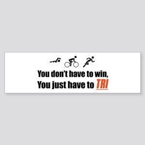 """You don't have to win..."" Bumper Sticker"