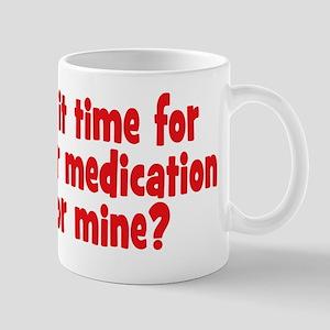 Your Meds or Mine? Mug